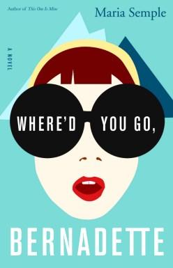 Where'd You Go, Bernadette? audiobook, written by Maria Semple