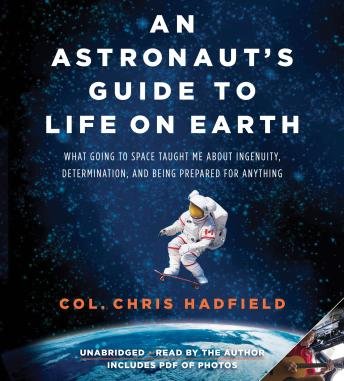 An Astronaut's Guide to Life On Earthy audio book by Chris Hadfield