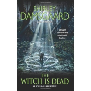 The Witch Is Dead (Ophelia and Abby Mysteries)