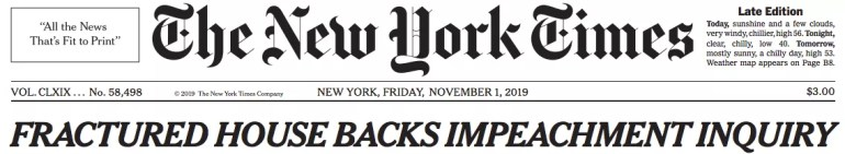 The New York Times headline: Fractured House backs impeachment inquiry.