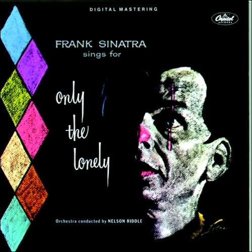 F. Sinatra, Only the Lonely