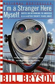 I'm a Stranger Here Myself by Bill Bryson: Book Cover