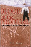 Blood of the Prodigal (Ohio Amish Mystery Series #1) by P. L. Gaus: Book Cover
