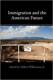 Immigration And The American Future by Chilton Williamson: Book Cover