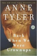Back When We Were Grownups by Anne Tyler: Book Cover