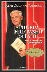 Pilgrim Fellowship of Faith by Pope Benedict XVI: Book Cover