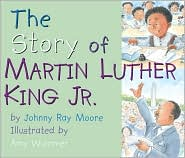 The Story of Martin Luther King, Jr. by Johnny Ray Moore: Book Cover