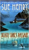 Death Takes Passage (An Alaska Mystery) by Sue Henry: Book Cover