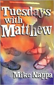 Tuesdays with Matthew by Mike Nappa: Book Cover