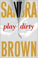 Play Dirty by Sandra Brown: Book Cover