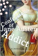 Confessions of a Jane Austen Addict by Laurie Viera Rigler: Book Cover