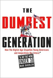 The Dumbest Generation by Mark Bauerlein: Book Cover