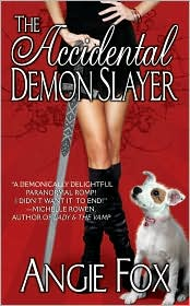 The Accidental Demon Slayer by Angie Fox