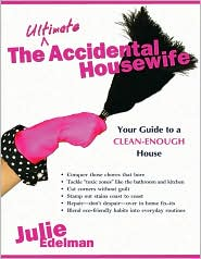 The Ultimate Accidental Housewife by Julie Edelman: Book Cover