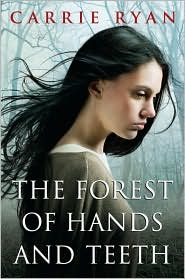 Forest of Hands and Teeth by Carrie Ryan: Book Cover