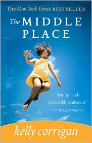 The Middle Place by Kelly Corrigan: Book Cover