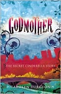 Godmother by Carolyn Turgeon: Book Cover