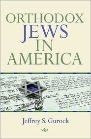 Orthodox Jews in America by Jeffrey S. Gurock: Book Cover