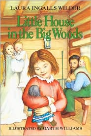 Little House in the Big Woods by Laura Ingalls Wilder: Book Cover