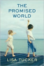 The Promised World by Lisa Tucker: Book Cover