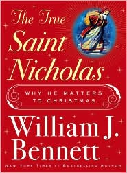 The True Saint Nicholas by William J. Bennett: Book Cover