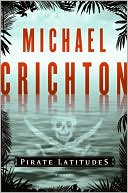 Pirate Latitudes by Michael Crichton: Book Cover