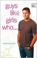 Guys Like Girls Who . . . by Chad Eastham: Book Cover