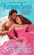 When Marrying a Scoundrel by Kathryn Smith: Download Cover