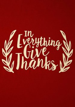 Image result for IN EVERYTHING GIVE THANKS