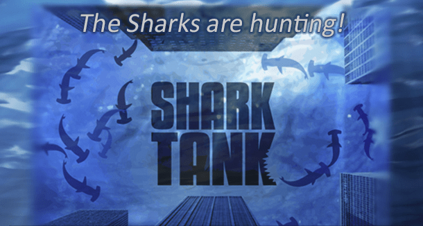 The Sharks Are Hunting. Shark Tank.
