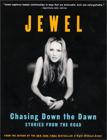 Chasing Down The Dawn By Jewel Kilcher Reviews