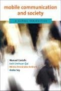 Mobile Communication and Society by Castells, Manuel, Qiu, Jack Linchuan, Fernandez-Ardevol, Mireia, 9780262033558