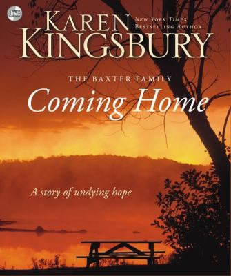 Coming Home: A Story of Undying Hope Karen Kingsbury, Gabrielle de Cuir and Stefan Rudnicki