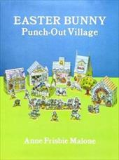 Easter Bunny Punch-Out Village Easter Bunny Punch-Out Village Easter Bunny Punch-Out Village