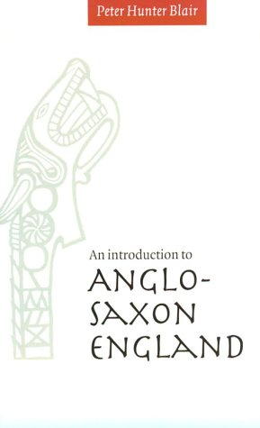 An Introduction to Anglo-Saxon England by P. H. Blair