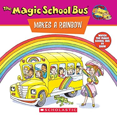 The Magic School Bus Makes A Rainbow A Book About Color