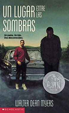 Somewhere In The Darkness: Un Lugar Entre Las Sombras Walter Dean Myers and Osvaldo Blanco