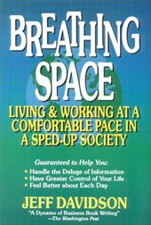 Breathing Space: Living and Working at a Comfortable Pace in a Sped-Up Society