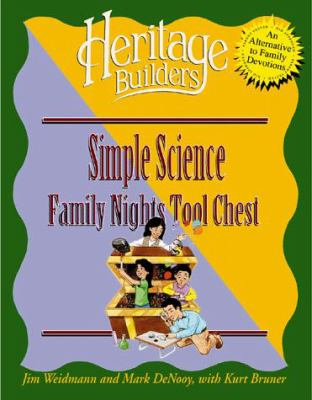 Simple Science (Family Nights Tool Chest) Jim Weidmann and Mark Denooy