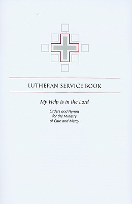 Lutheran Service Book: My Help Is in the Lord by Concordia