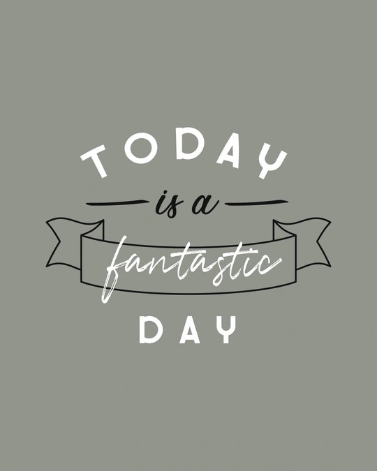 Buy Today is a fantastic Day Grey Printed Full Sleeve T