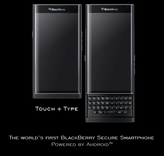 TOUCH + TYPE. THE WORLD'S FIRST BLACKBERRY SECURE SMARTPHONE POWERED BY ANDROID™