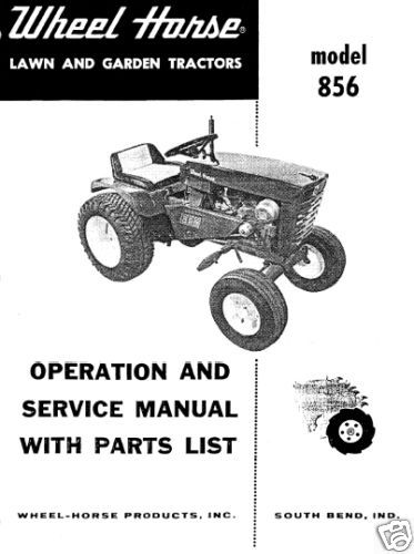 Wheel Horse Operation,Service & Parts Manual Model 856
