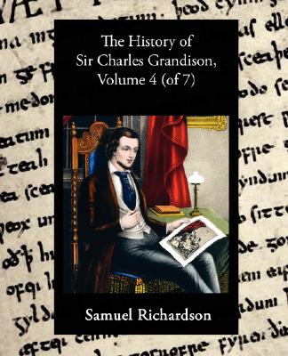 The History of Sir Charles Grandison Volume 4 of 7 Paperback  Bookshop Santa Cruz
