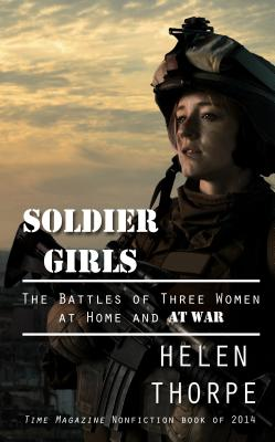 Soldier Girls The Battles Of Three Women At Home And At War Large