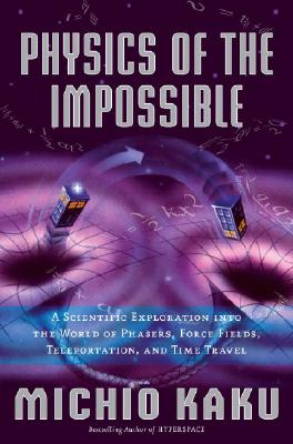 Physics of the Impossible book cover. Support Independent Bookstores - Visit IndieBound.org