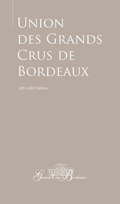 Union Des Grands Crus De Bordeaux : union, grands, bordeaux, Guide, Union, Grands, Bordeaux:, 2011–2012, Edition, (Paperback), BookHampton