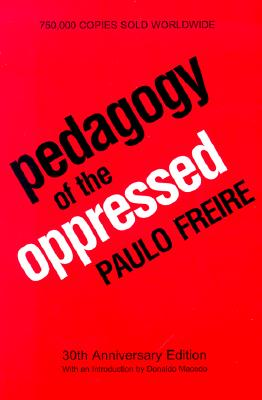 Pedagogy of the Oppressed 30th Anniversary Edition