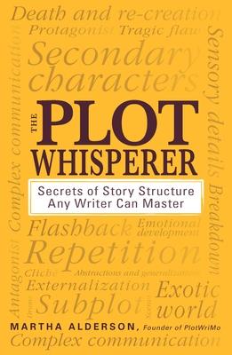 The Plot Whisperer by Martha Alderson