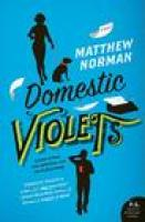 cover of DOMESTIC VIOLETS by Matthew Norman